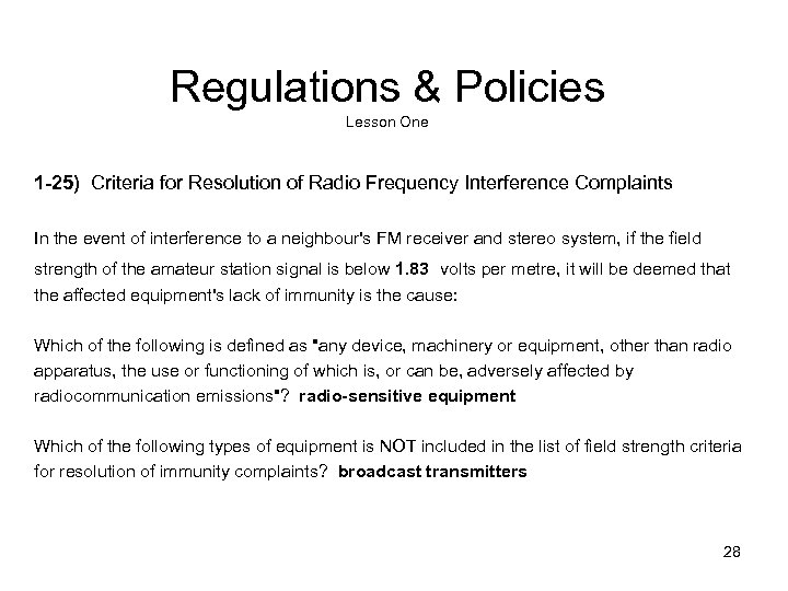 Regulations & Policies Lesson One 1 -25) Criteria for Resolution of Radio Frequency Interference