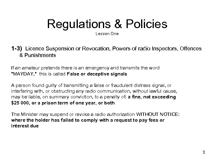 Regulations & Policies Lesson One 1 -3) Licence Suspension or Revocation, Powers of radio