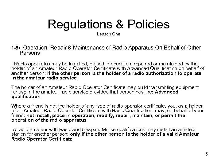 Regulations & Policies Lesson One 1 -5) Operation, Repair & Maintenance of Radio Apparatus