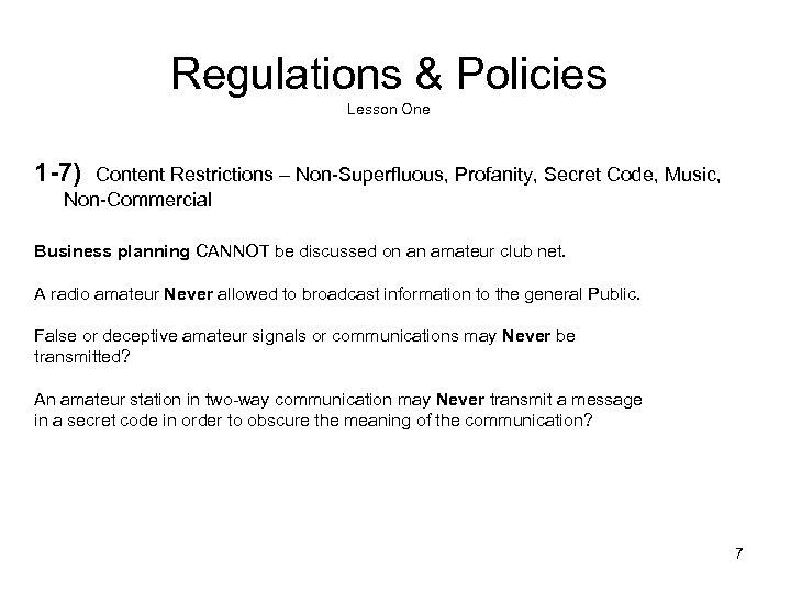 Regulations & Policies Lesson One 1 -7) Content Restrictions – Non-Superfluous, Profanity, Secret Code,