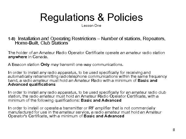 Regulations & Policies Lesson One 1 -8) Installation and Operating Restrictions – Number of
