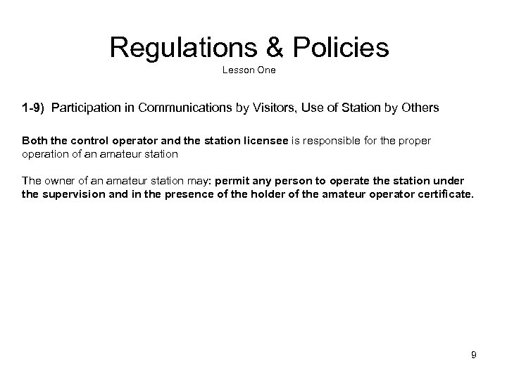 Regulations & Policies Lesson One 1 -9) Participation in Communications by Visitors, Use of