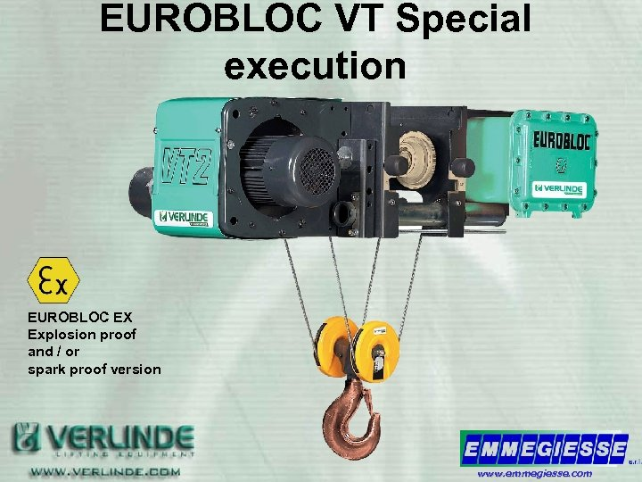 EUROBLOC VT Special execution EUROBLOC EX Explosion proof and / or spark proof version
