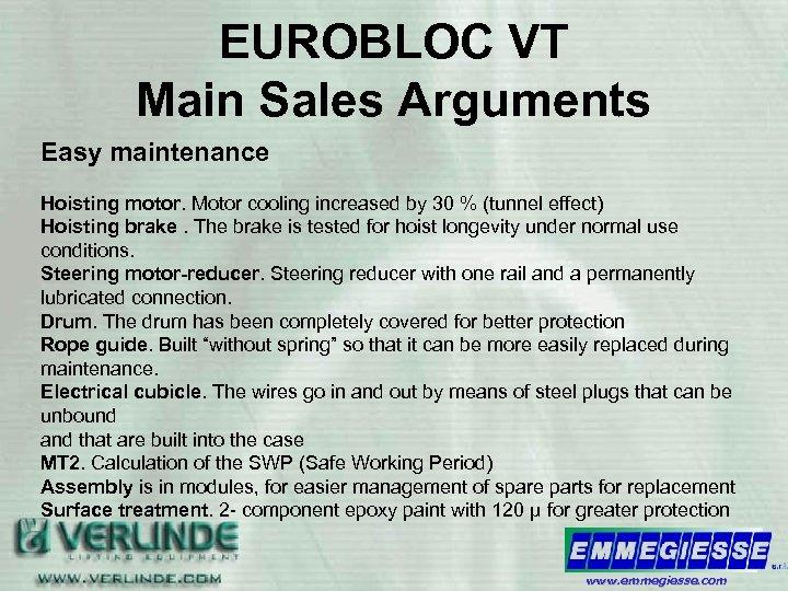 EUROBLOC VT Main Sales Arguments Easy maintenance Hoisting motor. Motor cooling increased by 30