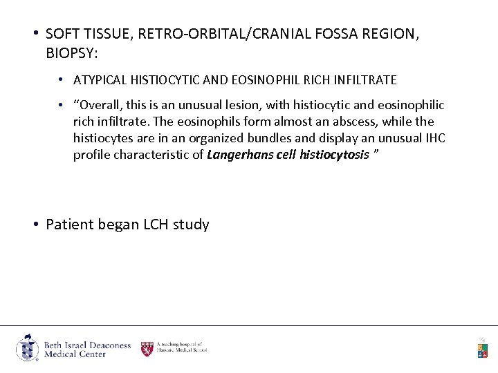• SOFT TISSUE, RETRO-ORBITAL/CRANIAL FOSSA REGION, BIOPSY: • ATYPICAL HISTIOCYTIC AND EOSINOPHIL RICH