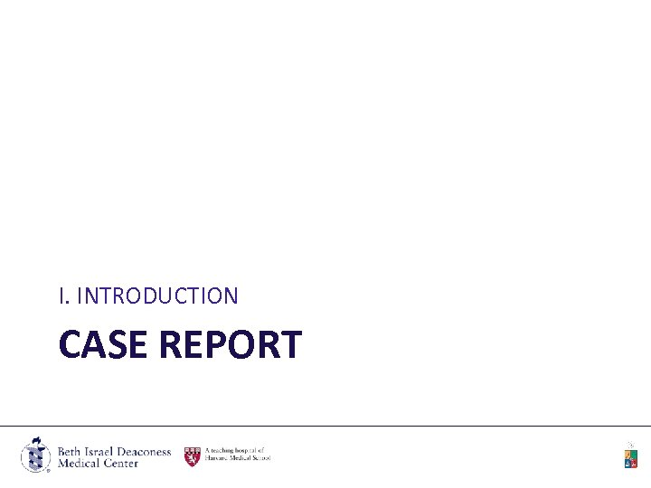 I. INTRODUCTION CASE REPORT