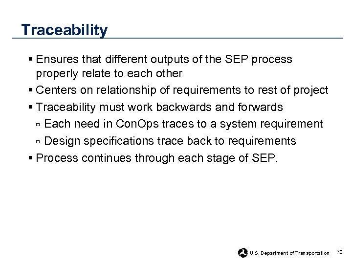 Traceability § Ensures that different outputs of the SEP process properly relate to each