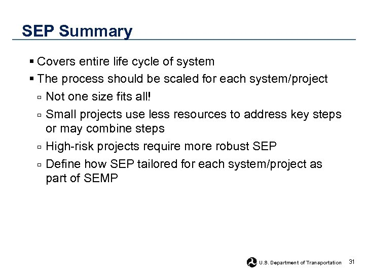 SEP Summary § Covers entire life cycle of system § The process should be