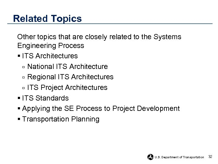 Related Topics Other topics that are closely related to the Systems Engineering Process §