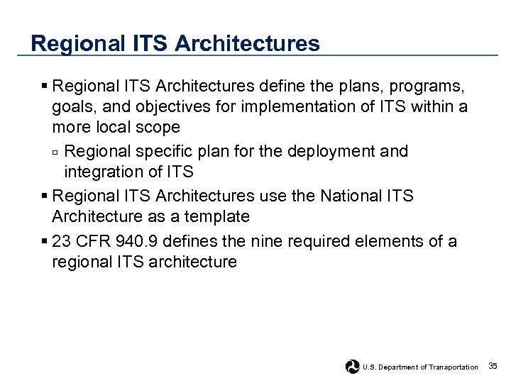 Regional ITS Architectures § Regional ITS Architectures define the plans, programs, goals, and objectives