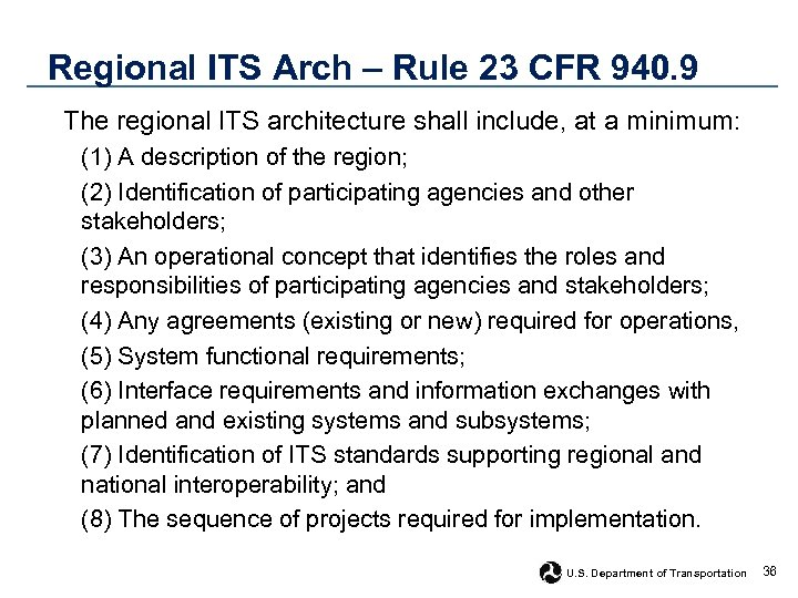 Regional ITS Arch – Rule 23 CFR 940. 9 The regional ITS architecture shall