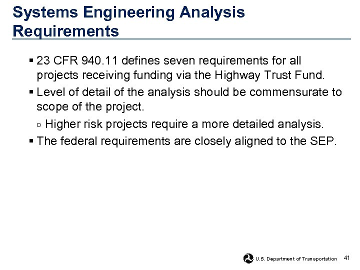 Systems Engineering Analysis Requirements § 23 CFR 940. 11 defines seven requirements for all