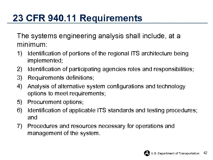 23 CFR 940. 11 Requirements The systems engineering analysis shall include, at a minimum: