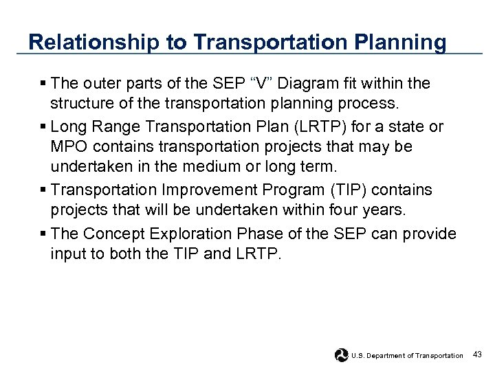 "Relationship to Transportation Planning § The outer parts of the SEP ""V"" Diagram fit"