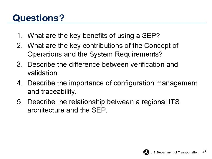 Questions? 1. What are the key benefits of using a SEP? 2. What are