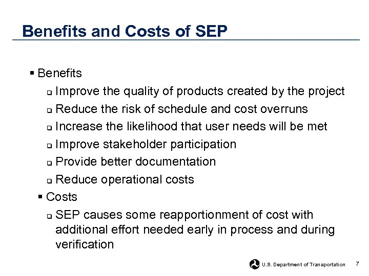 Benefits and Costs of SEP § Benefits q Improve the quality of products created
