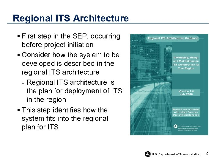 Regional ITS Architecture § First step in the SEP, occurring before project initiation §