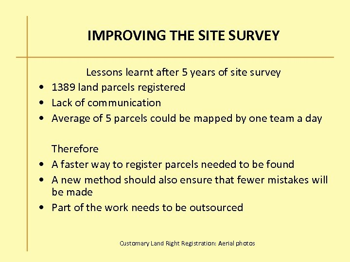 IMPROVING THE SITE SURVEY Lessons learnt after 5 years of site survey • 1389