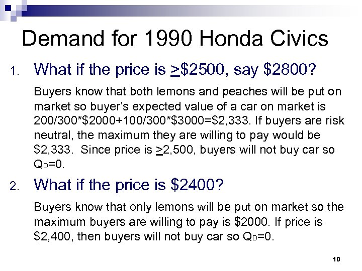 Demand for 1990 Honda Civics 1. What if the price is >$2500, say $2800?