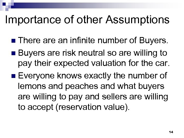 Importance of other Assumptions n There an infinite number of Buyers. n Buyers are