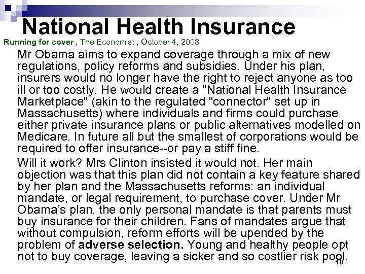 National Health Insurance Running for cover , The Economist , October 4, 2008 Mr