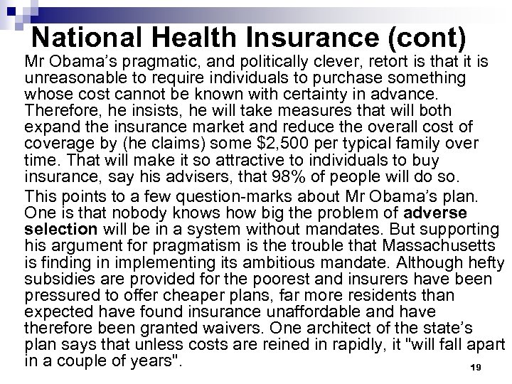 National Health Insurance (cont) Mr Obama's pragmatic, and politically clever, retort is that it
