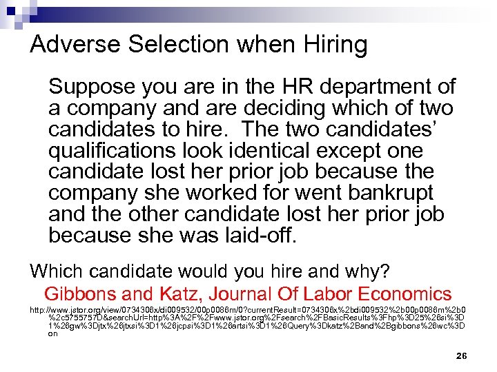 Adverse Selection when Hiring Suppose you are in the HR department of a company