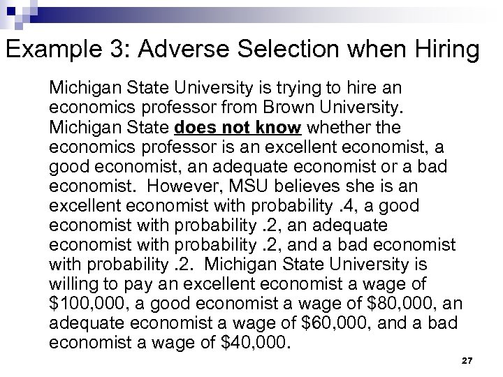 Example 3: Adverse Selection when Hiring Michigan State University is trying to hire an