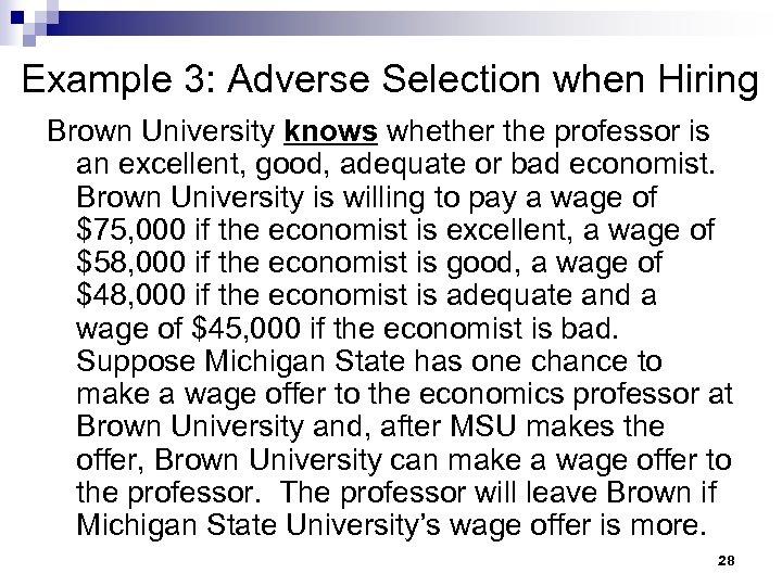 Example 3: Adverse Selection when Hiring Brown University knows whether the professor is an