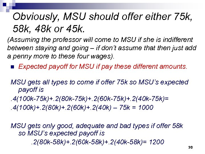 Obviously, MSU should offer either 75 k, 58 k, 48 k or 45 k.