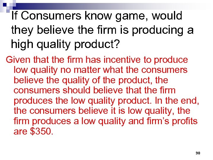 If Consumers know game, would they believe the firm is producing a high quality