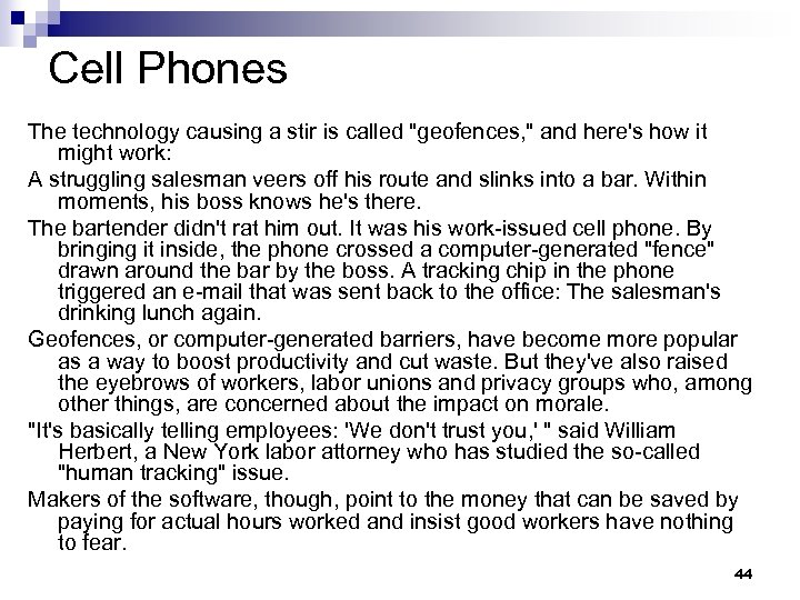 Cell Phones The technology causing a stir is called