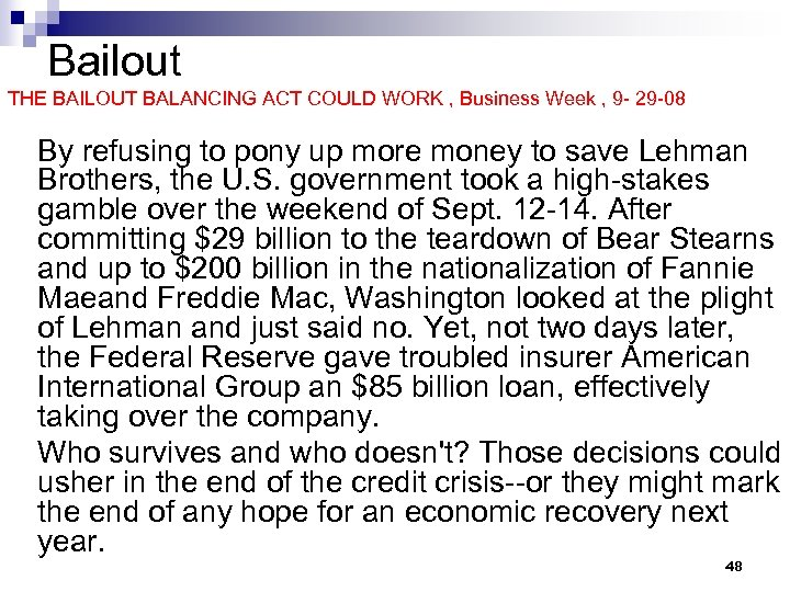 Bailout THE BAILOUT BALANCING ACT COULD WORK , Business Week , 9 - 29