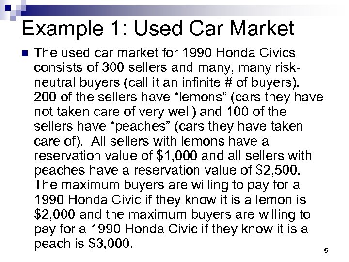 Example 1: Used Car Market n The used car market for 1990 Honda Civics
