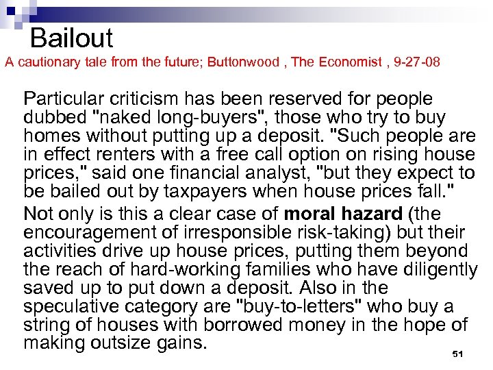 Bailout A cautionary tale from the future; Buttonwood , The Economist , 9 -27