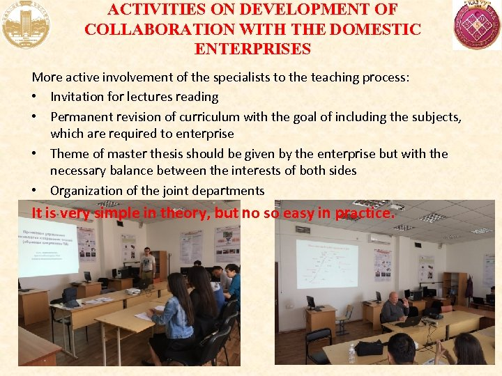 ACTIVITIES ON DEVELOPMENT OF COLLABORATION WITH THE DOMESTIC ENTERPRISES More active involvement of the