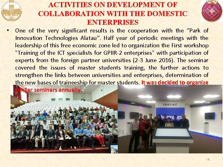 ACTIVITIES ON DEVELOPMENT OF COLLABORATION WITH THE DOMESTIC ENTERPRISES • One of the very