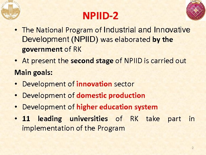 NPIID-2 • The National Program of Industrial and Innovative Development (NPIID) was elaborated by