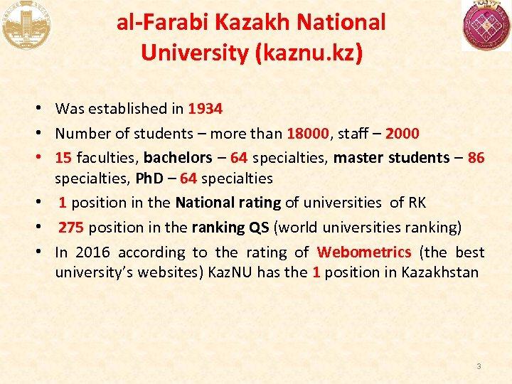 al-Farabi Kazakh National University (kaznu. kz) • Was established in 1934 • Number of