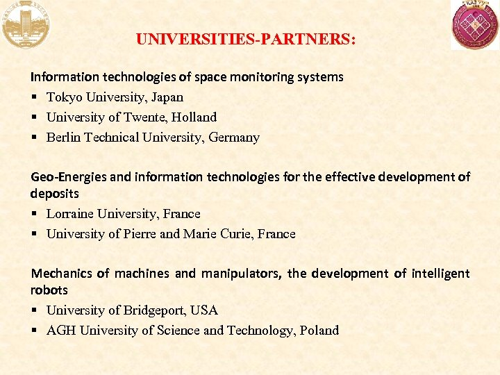 UNIVERSITIES-PARTNERS: Information technologies of space monitoring systems § Tokyo University, Japan § University of