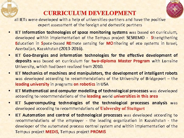 CURRICULUM DEVELOPMENT all IETs were developed with a help of universities-partners and have the
