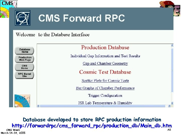 Database developed to store RPC production information http: //forwardrpc/cms_forward_rpc/production_db/Main_db. htm CMS Week March 14