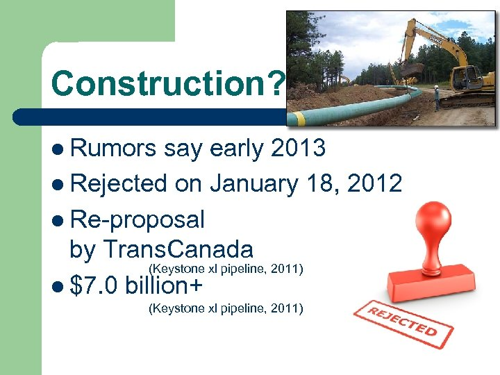 Construction? l Rumors say early 2013 l Rejected on January 18, 2012 l Re-proposal