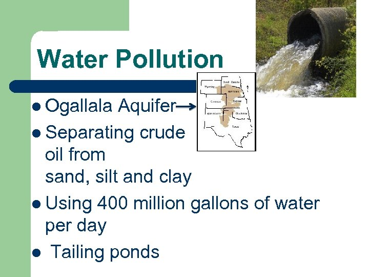Water Pollution l Ogallala Aquifer l Separating crude oil from sand, silt and clay