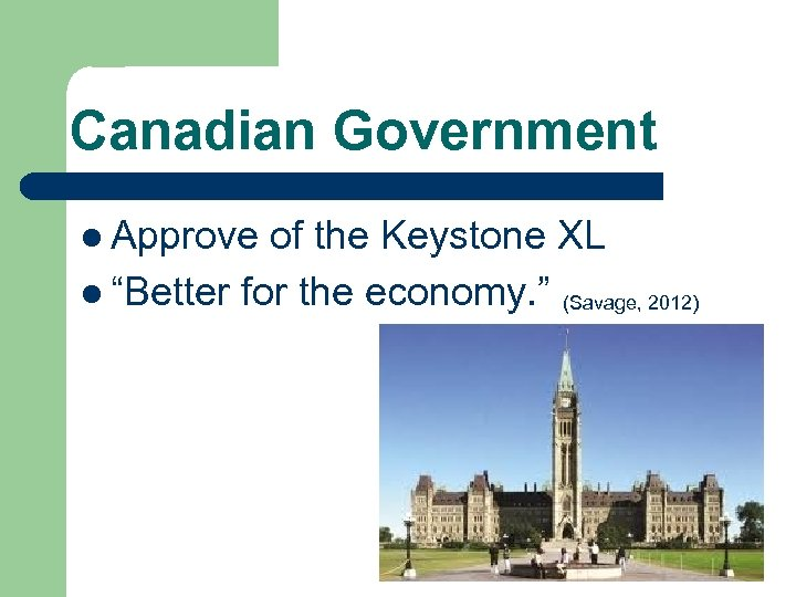"""Canadian Government l Approve of the Keystone XL l """"Better for the economy. """""""