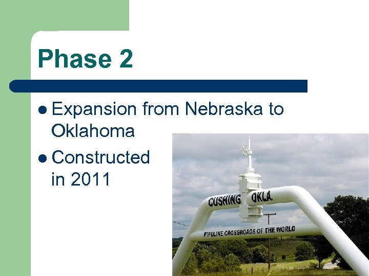 Phase 2 l Expansion from Nebraska to Oklahoma l Constructed in 2011