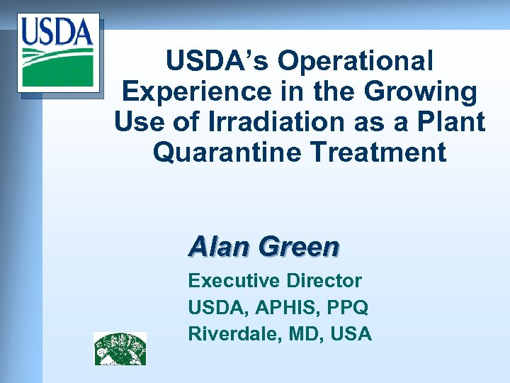 USDA's Operational Experience in the Growing Use of Irradiation as a Plant Quarantine Treatment