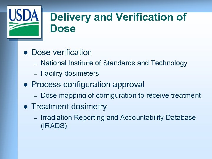Delivery and Verification of Dose l Dose verification – – l Process configuration approval