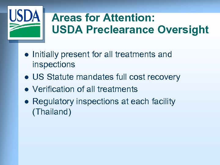 Areas for Attention: USDA Preclearance Oversight l l Initially present for all treatments and
