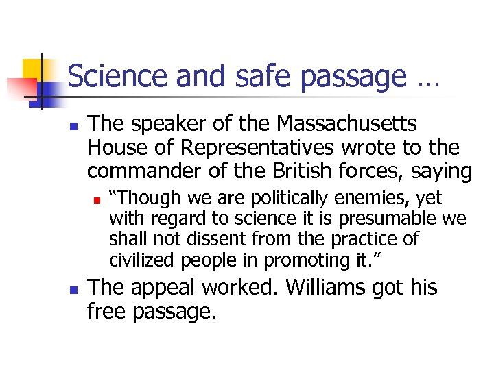 Science and safe passage … n The speaker of the Massachusetts House of Representatives